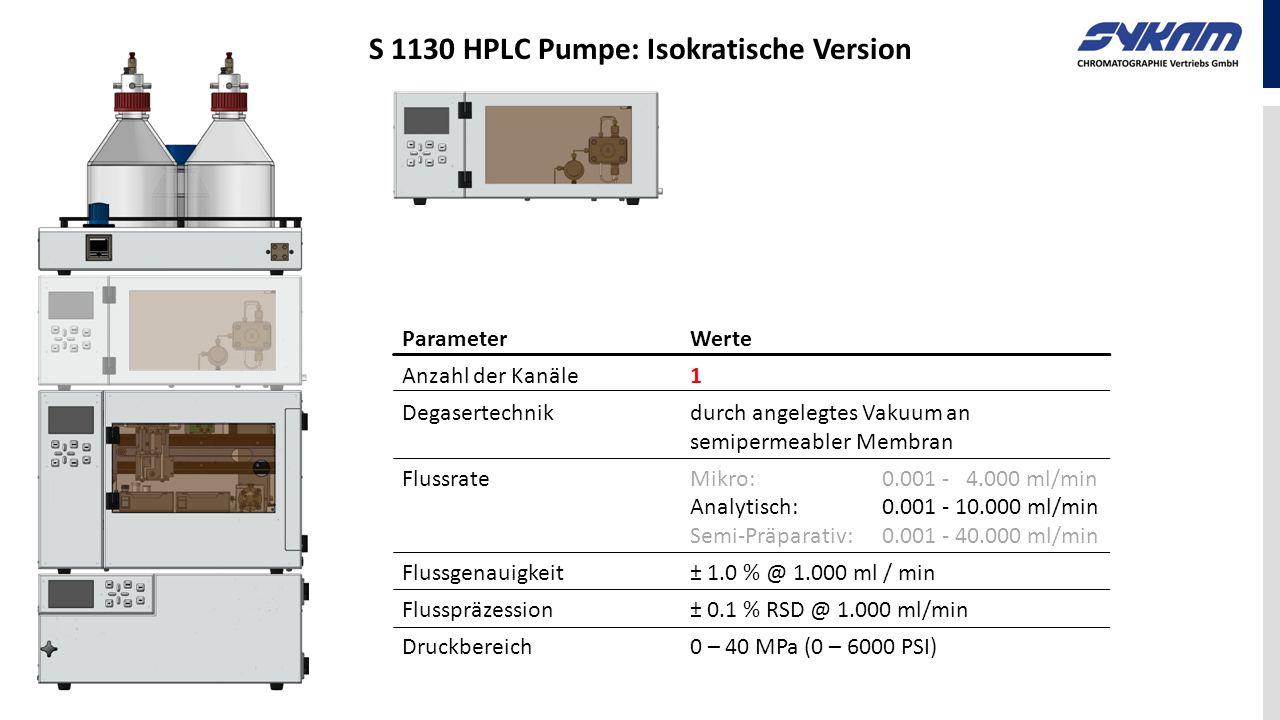 ParameterWerte Anzahl der Kanäle1 Degasertechnikdurch angelegtes Vakuum an semipermeabler Membran FlussrateMikro: 0.001 - 4.000 ml/min Analytisch: 0.0