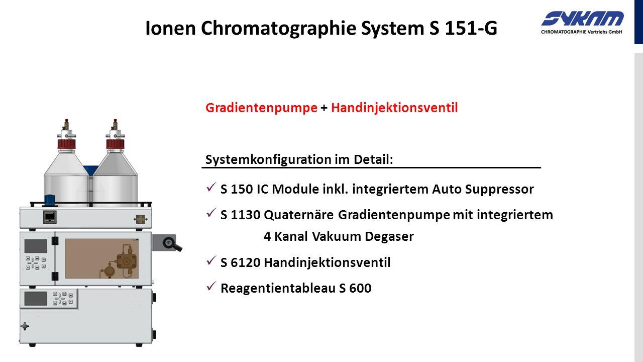 Ionen Chromatographie System S 151-G Gradientenpumpe + Handinjektionsventil Systemkonfiguration im Detail: S 150 IC Module inkl. integriertem Auto Sup