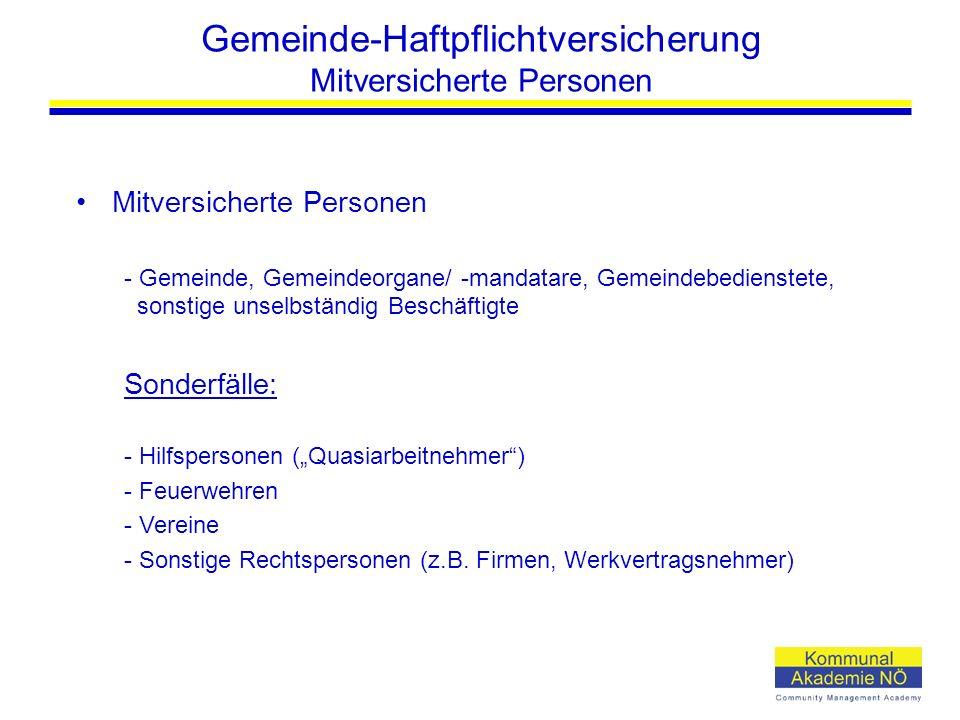 Gemeinde-Haftpflichtversicherung Mitversicherte Personen Mitversicherte Personen - Gemeinde, Gemeindeorgane/ -mandatare, Gemeindebedienstete, sonstige