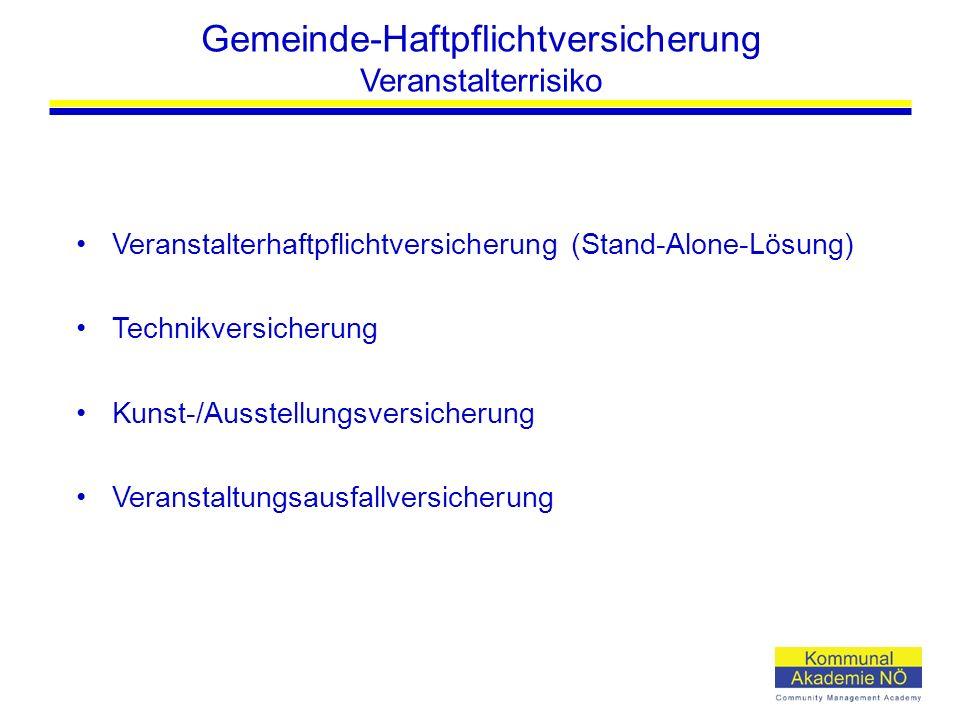 Gemeinde-Haftpflichtversicherung Veranstalterrisiko Veranstalterhaftpflichtversicherung (Stand-Alone-Lösung) Technikversicherung Kunst-/Ausstellungsve