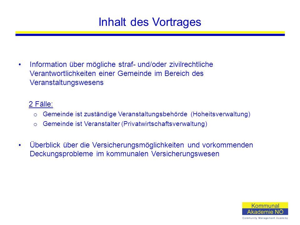 Inhalt des Vortrages Information über mögliche straf- und/oder zivilrechtliche Verantwortlichkeiten einer Gemeinde im Bereich des Veranstaltungswesens