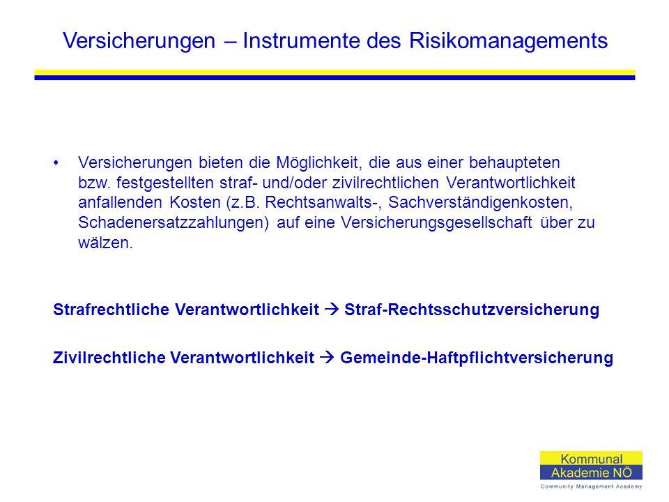 Versicherungen – Instrumente des Risikomanagements Versicherungen bieten die Möglichkeit, die aus einer behaupteten bzw. festgestellten straf- und/ode