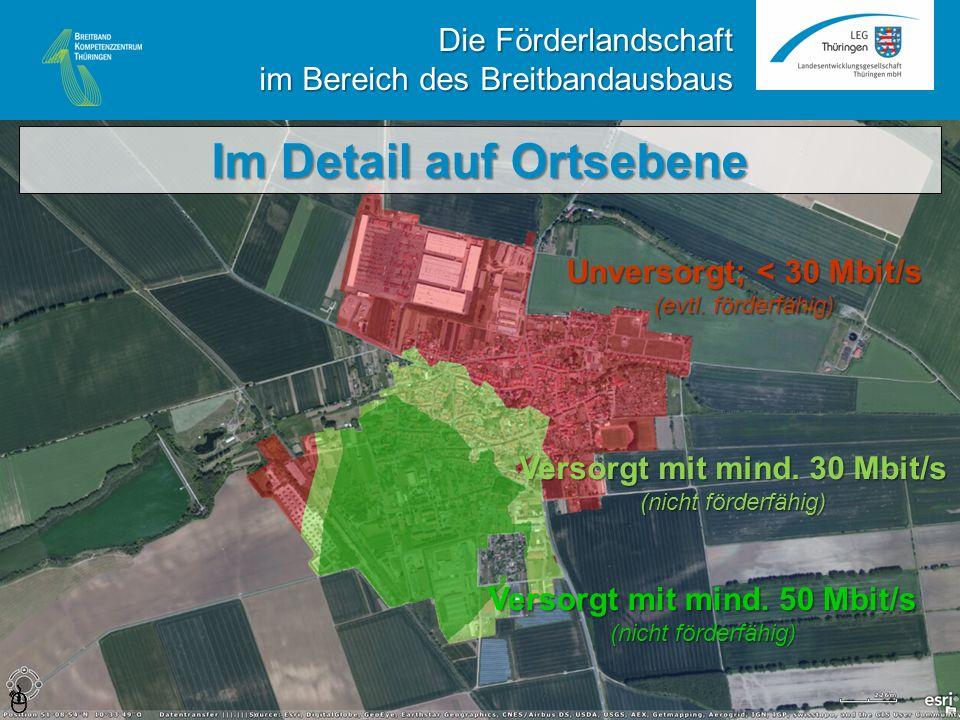 Im Detail auf Ortsebene Versorgt mit mind. 50 Mbit/s (nicht förderfähig) Die Förderlandschaft im Bereich des Breitbandausbaus Versorgt mit mind. 30 Mb