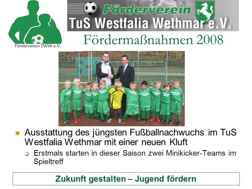 Zukunft gestalten – Jugend fördern Fördermaßnahmen 2008 Ausstattung des jüngsten Fußballnachwuchs im TuS Westfalia Wethmar mit einer neuen Kluft EErstmals starten in dieser Saison zwei Minikicker-Teams im Spieltreff