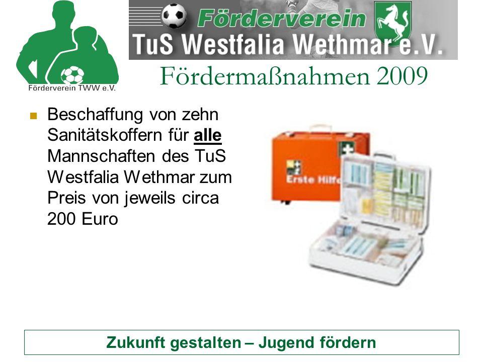 Zukunft gestalten – Jugend fördern Fördermaßnahmen 2009 Beschaffung von zehn Sanitätskoffern für alle Mannschaften des TuS Westfalia Wethmar zum Preis von jeweils circa 200 Euro