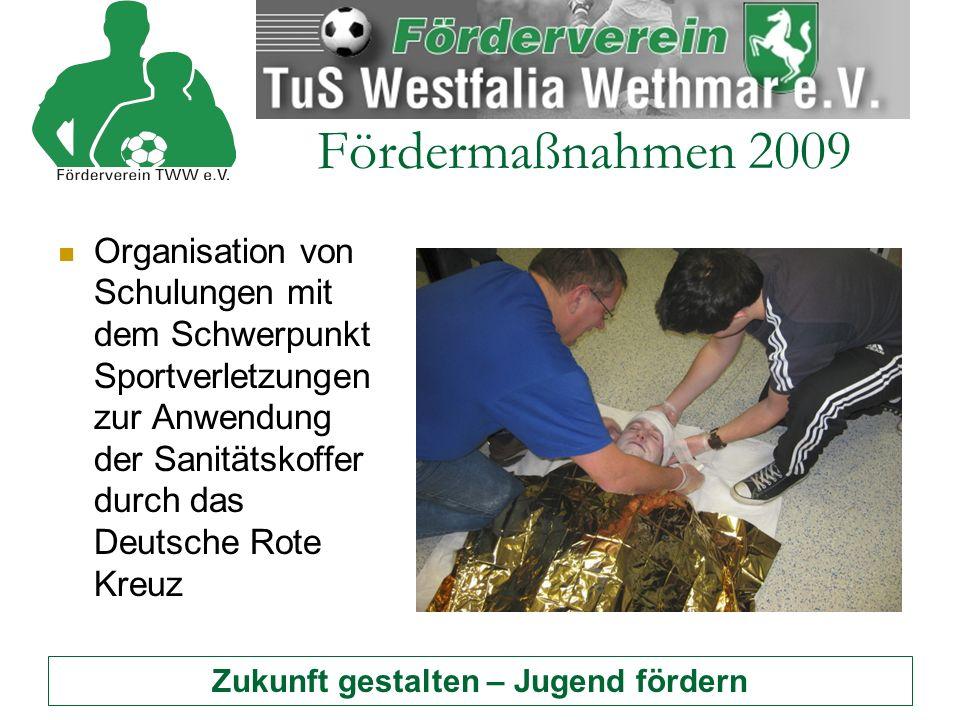 Zukunft gestalten – Jugend fördern Fördermaßnahmen 2009 Organisation von Schulungen mit dem Schwerpunkt Sportverletzungen zur Anwendung der Sanitätskoffer durch das Deutsche Rote Kreuz