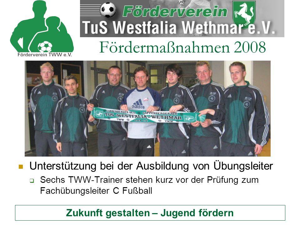 Zukunft gestalten – Jugend fördern Fördermaßnahmen 2008 Unterstützung bei der Ausbildung von Übungsleiter SSechs TWW-Trainer stehen kurz vor der Prüfung zum Fachübungsleiter C Fußball