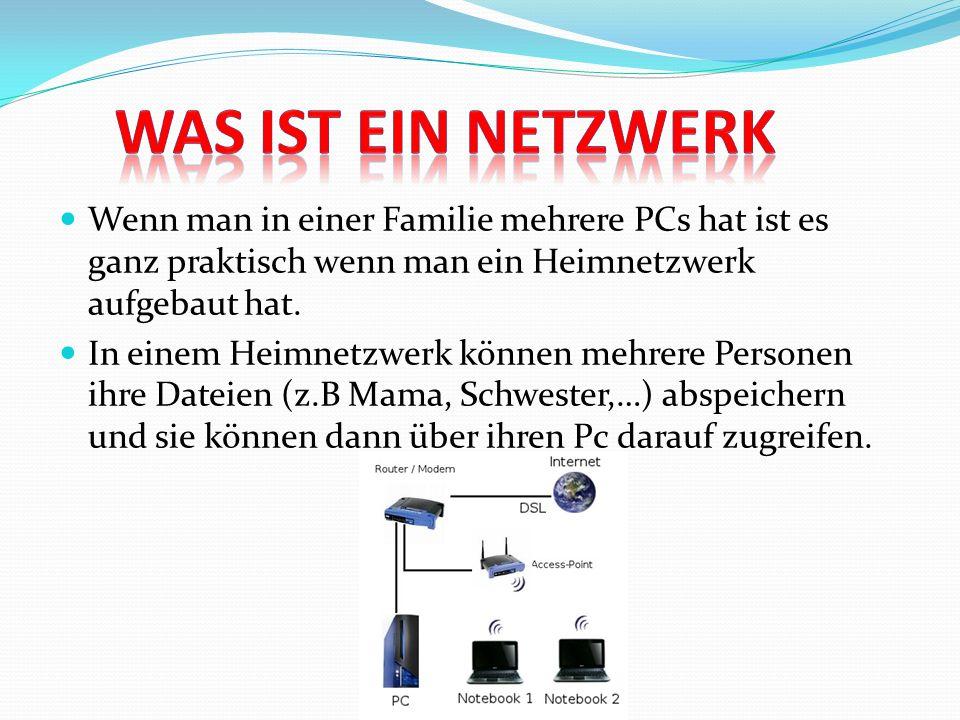 Wenn man in einer Familie mehrere PCs hat ist es ganz praktisch wenn man ein Heimnetzwerk aufgebaut hat. In einem Heimnetzwerk können mehrere Personen