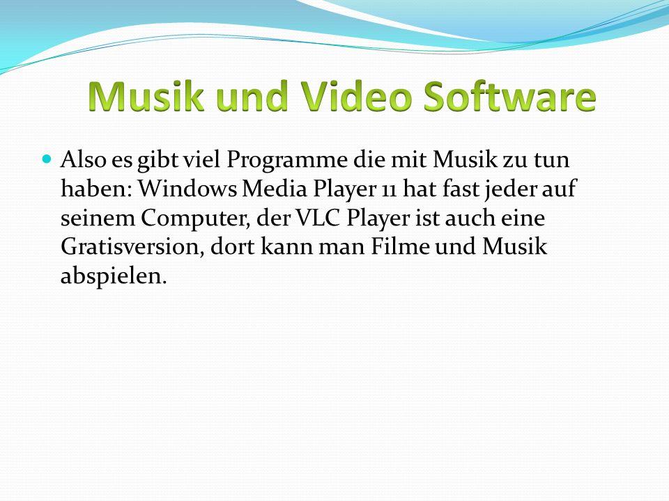 Also es gibt viel Programme die mit Musik zu tun haben: Windows Media Player 11 hat fast jeder auf seinem Computer, der VLC Player ist auch eine Grati