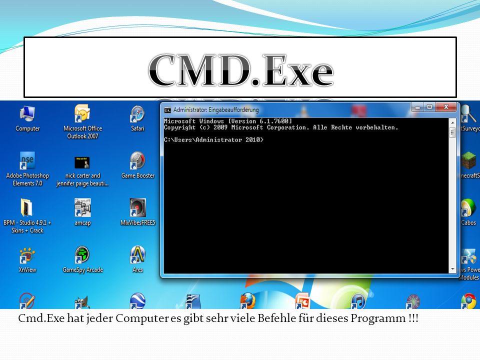 Cmd.Exe hat jeder Computer es gibt sehr viele Befehle für dieses Programm !!!