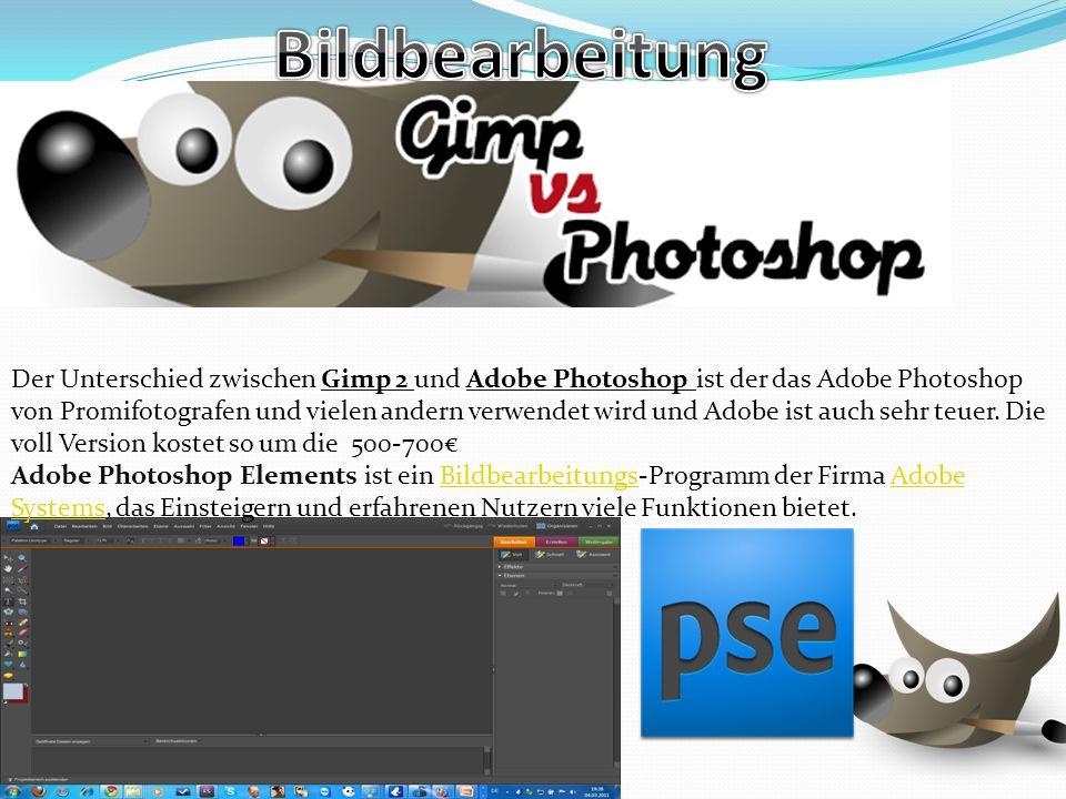 Der Unterschied zwischen Gimp 2 und Adobe Photoshop ist der das Adobe Photoshop von Promifotografen und vielen andern verwendet wird und Adobe ist auc