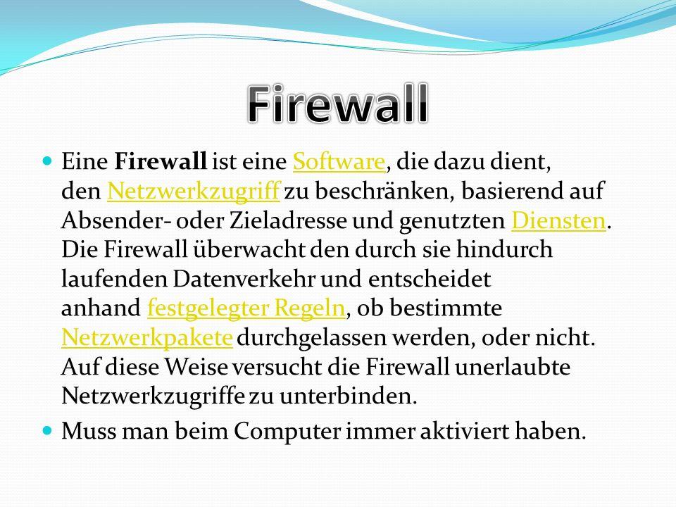 Eine Firewall ist eine Software, die dazu dient, den Netzwerkzugriff zu beschränken, basierend auf Absender- oder Zieladresse und genutzten Diensten.
