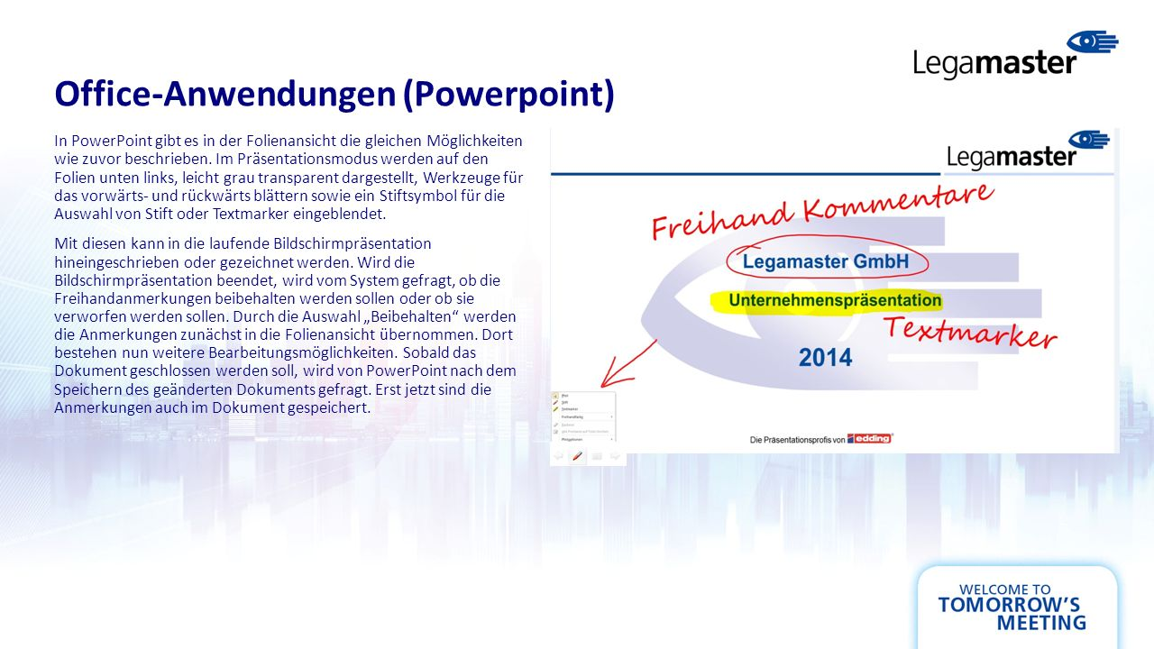Office-Anwendungen (Powerpoint) In PowerPoint gibt es in der Folienansicht die gleichen Möglichkeiten wie zuvor beschrieben. Im Präsentationsmodus wer