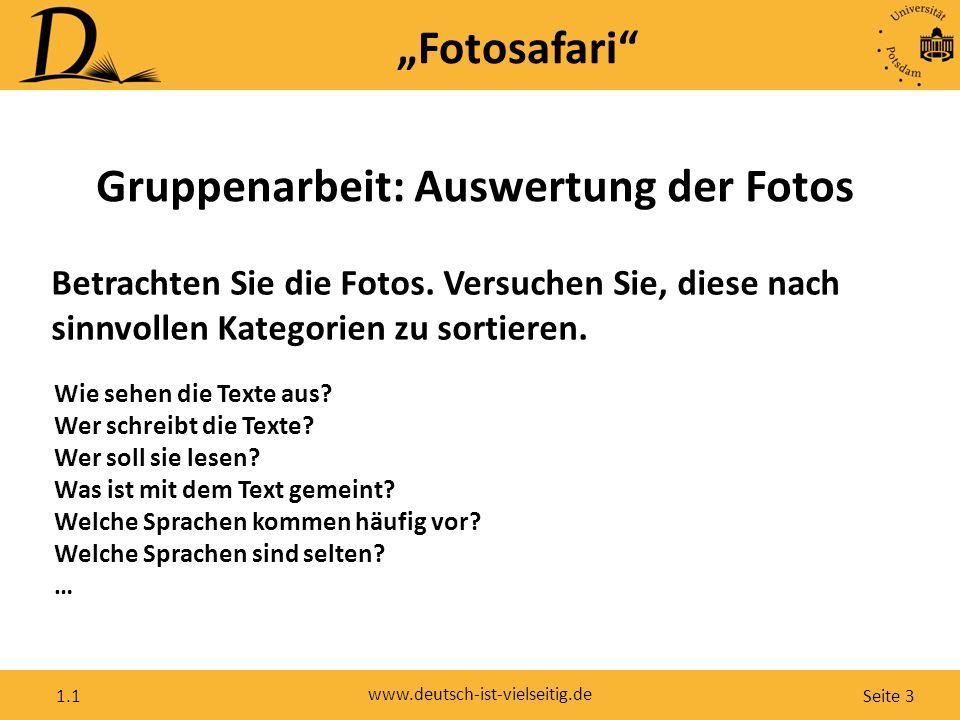 """Seite 3 www.deutsch-ist-vielseitig.de 1.1 """"Fotosafari"""" Betrachten Sie die Fotos. Versuchen Sie, diese nach sinnvollen Kategorien zu sortieren. Gruppen"""