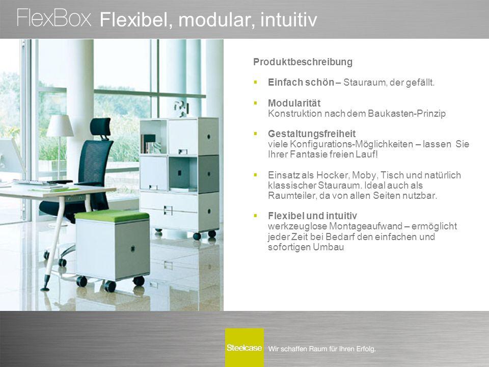 Flexibel, modular, intuitiv Produktbeschreibung  Einfach schön – Stauraum, der gefällt.