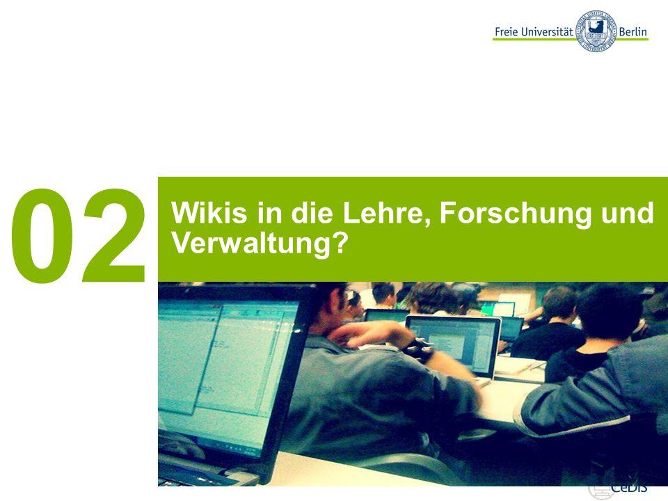 Wikis in die Lehre, Forschung und Verwaltung? 02