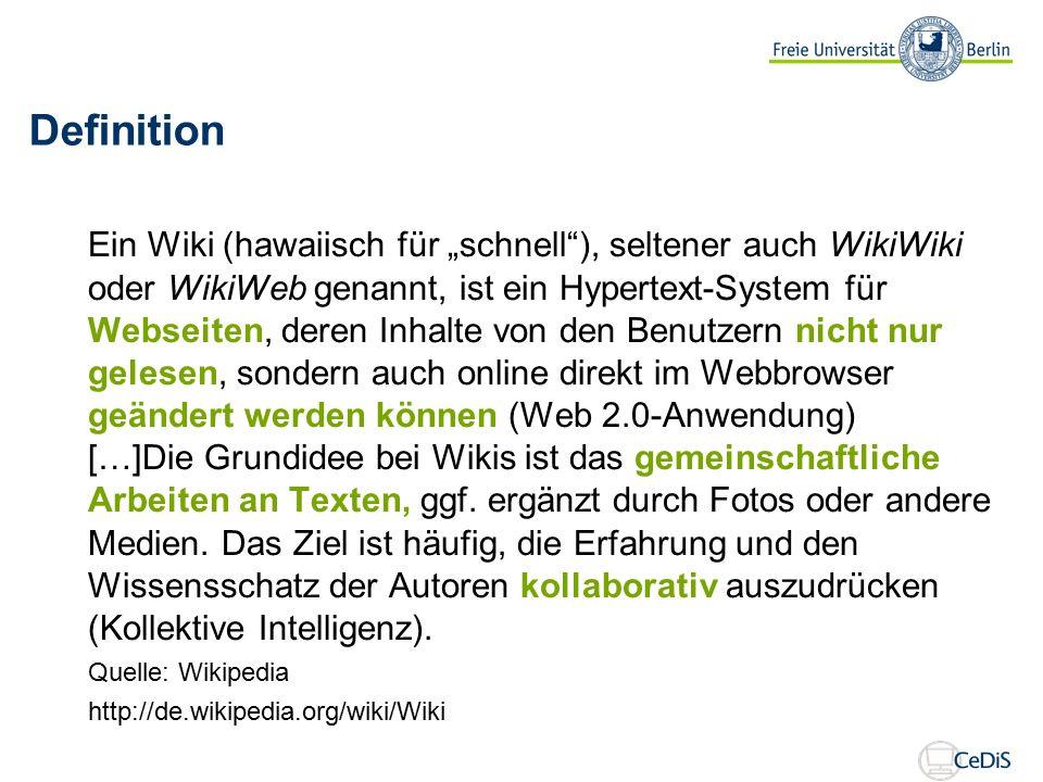"""Definition Ein Wiki (hawaiisch für """"schnell ), seltener auch WikiWiki oder WikiWeb genannt, ist ein Hypertext-System für Webseiten, deren Inhalte von den Benutzern nicht nur gelesen, sondern auch online direkt im Webbrowser geändert werden können (Web 2.0-Anwendung) […]Die Grundidee bei Wikis ist das gemeinschaftliche Arbeiten an Texten, ggf."""