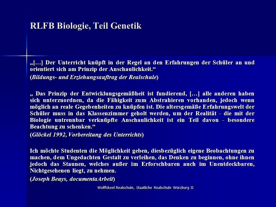 """Wolffskeel Realschule, Staatliche Realschule Würzburg II RLFB Biologie, Teil Genetik """"[…] Der Unterricht knüpft in der Regel an den Erfahrungen der Sc"""