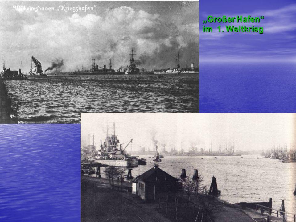 """""""Großer Hafen"""" im 1. Weltkrieg"""