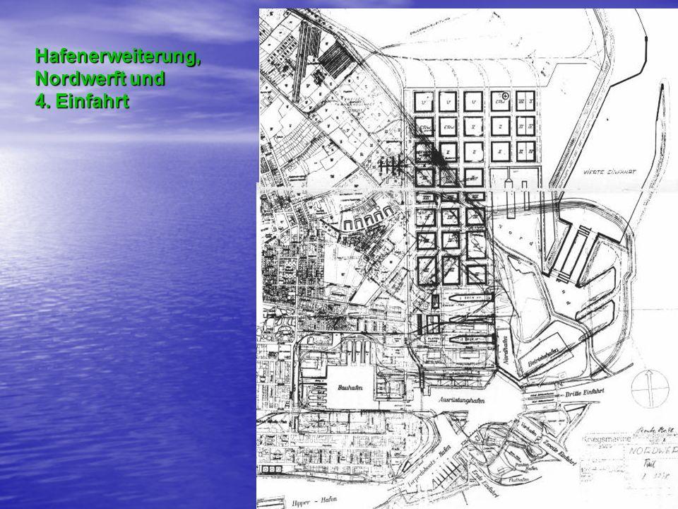 Hafenerweiterung, Nordwerft und 4. Einfahrt
