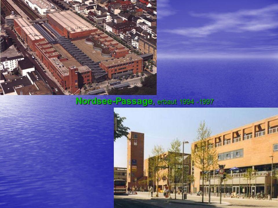 Nordsee-Passage, erbaut 1994 -1997