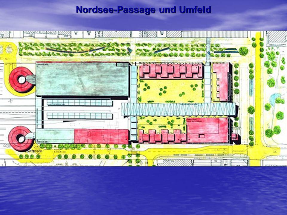 Nordsee-Passage und Umfeld