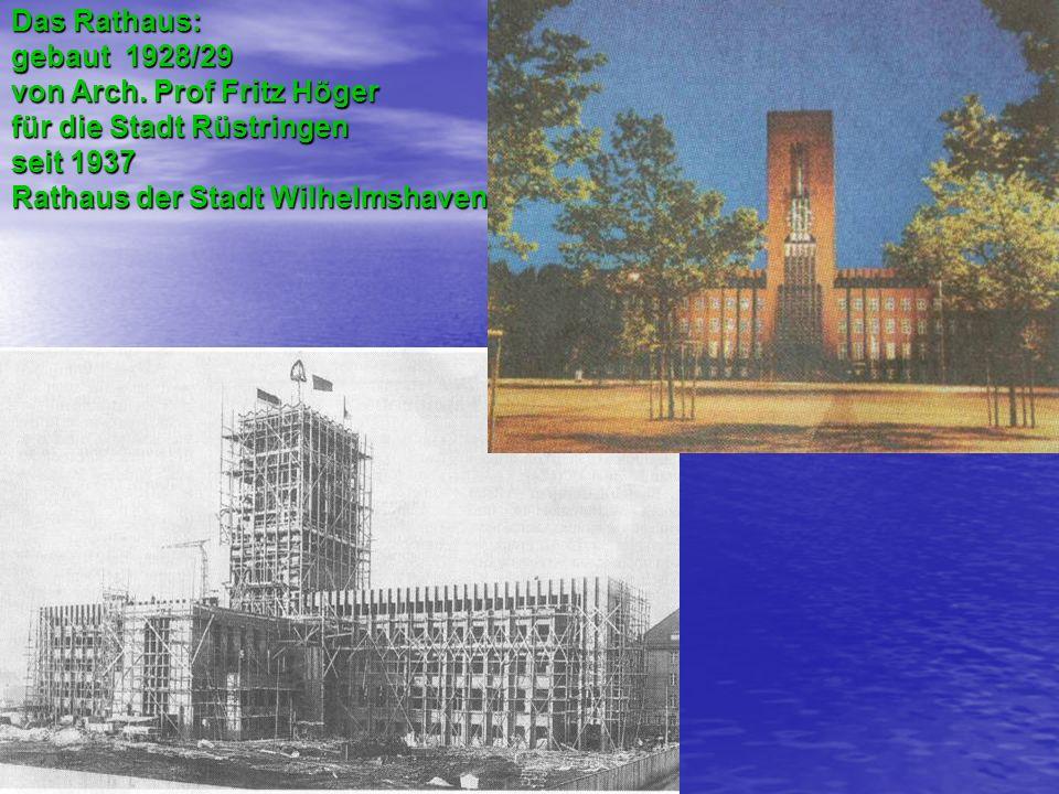 Das Rathaus: gebaut 1928/29 von Arch. Prof Fritz Höger für die Stadt Rüstringen seit 1937 Rathaus der Stadt Wilhelmshaven