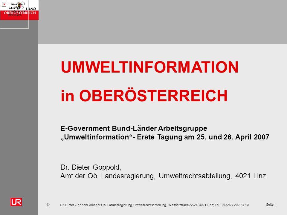 © Dr. Dieter Goppold, Amt der Oö. Landesregierung, Umweltrechtsabteilung, Waltherstraße 22-24, 4021 Linz; Tel.: 0732/77 20-134 10 Seite 1 UMWELTINFORM