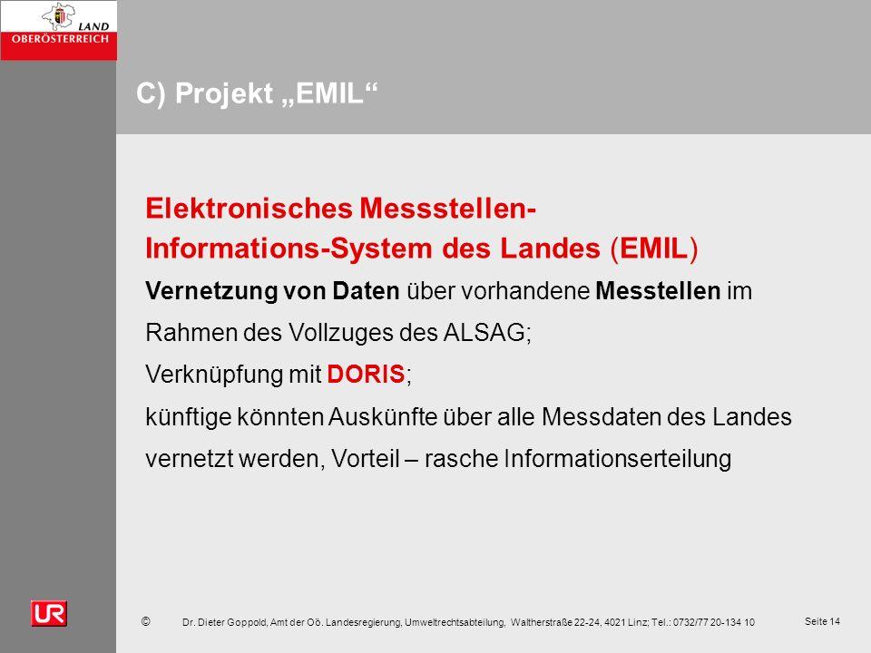 © Dr. Dieter Goppold, Amt der Oö. Landesregierung, Umweltrechtsabteilung, Waltherstraße 22-24, 4021 Linz; Tel.: 0732/77 20-134 10 Seite 14 C) Projekt