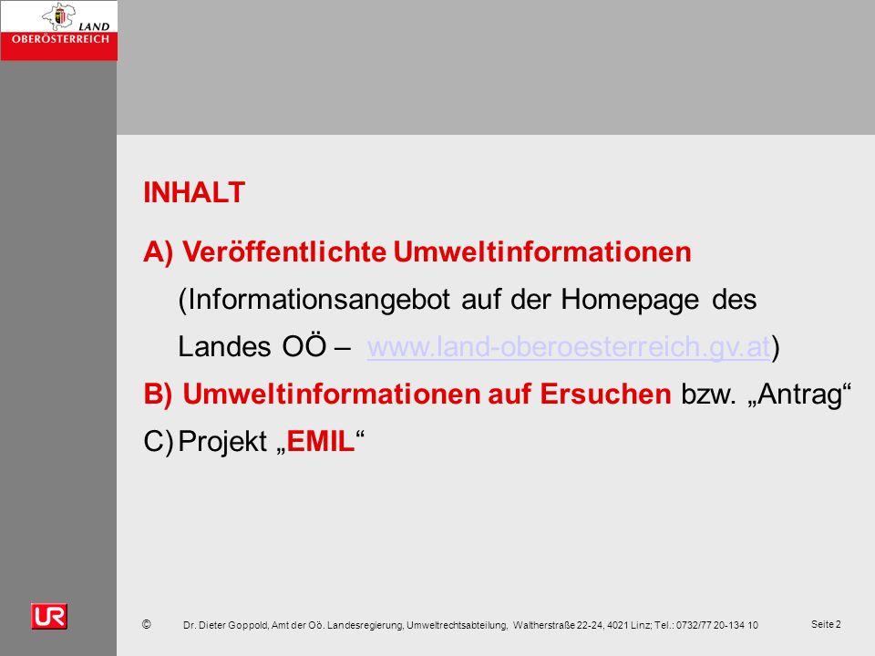 © Dr. Dieter Goppold, Amt der Oö. Landesregierung, Umweltrechtsabteilung, Waltherstraße 22-24, 4021 Linz; Tel.: 0732/77 20-134 10 Seite 2 INHALT A) Ve