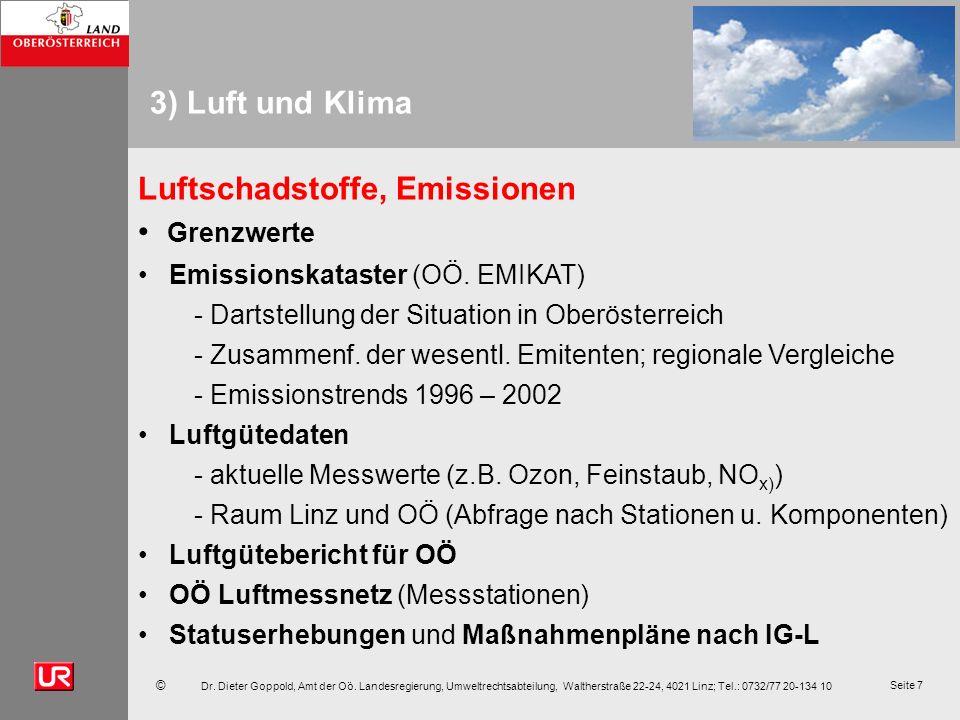 © Dr. Dieter Goppold, Amt der Oö. Landesregierung, Umweltrechtsabteilung, Waltherstraße 22-24, 4021 Linz; Tel.: 0732/77 20-134 10 Seite 7 3) Luft und