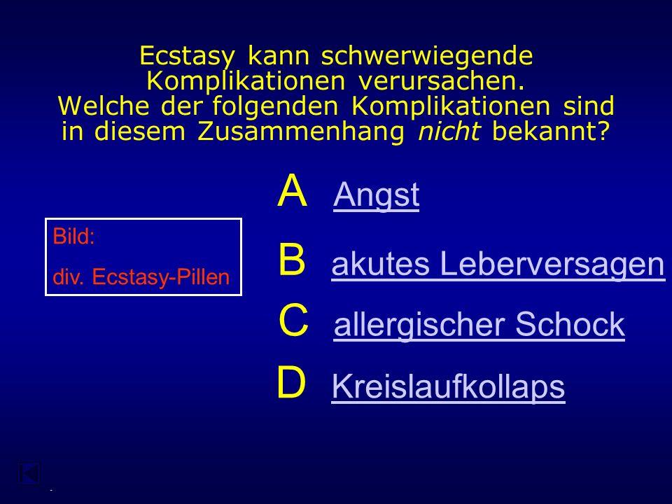 - Welche der folgenden Wirkungen ist typisch für Ecstasy.