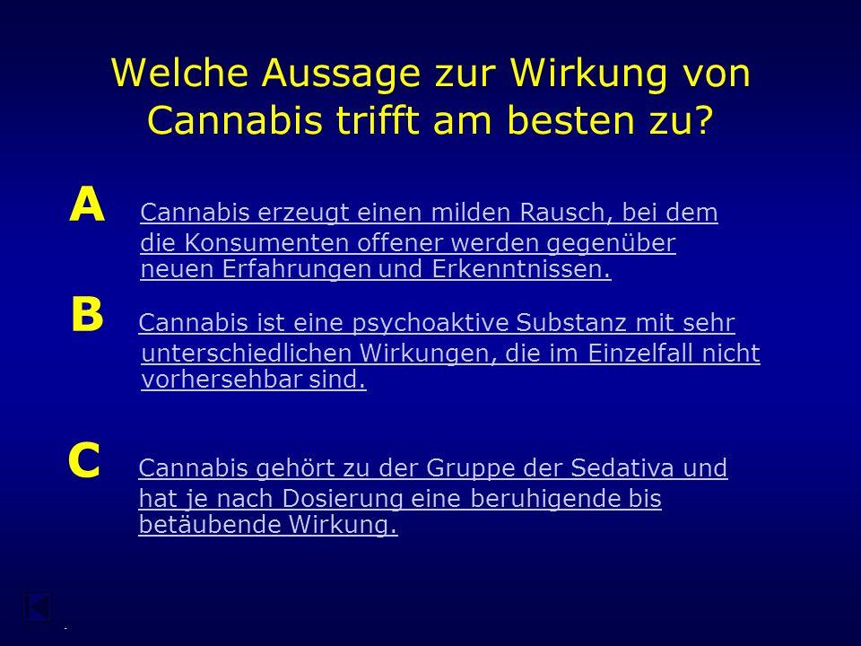 - A B C Was ist eigentlich Cannabis. Auf welchem Bild siehst Du ein Cannabis – Blatt.