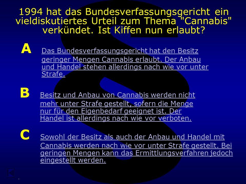 - Welche Aussage zu den längerfristigen Risiken des Cannabiskonsums trifft am besten zu.