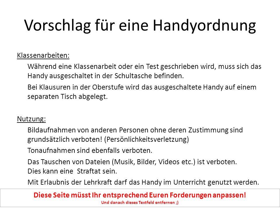 Vorschlag für eine Handyordnung Verstöße und Sanktionen: Wird während des Unterrichts unerlaubt das Handy genutzt, so muss der Schüler bzw.