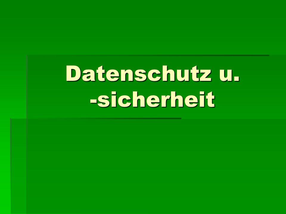 Datenschutz u. -sicherheit