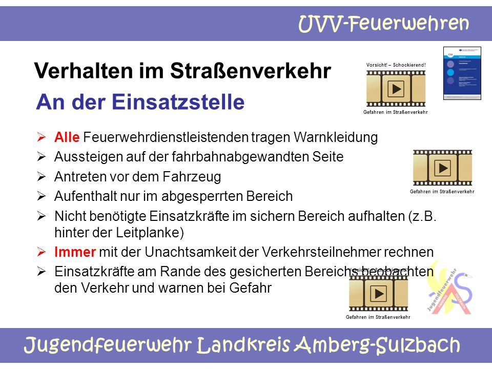 Jugendfeuerwehr Landkreis Amberg-Sulzbach UVV-Feuerwehren  Alle Feuerwehrdienstleistenden tragen Warnkleidung  Aussteigen auf der fahrbahnabgewandte