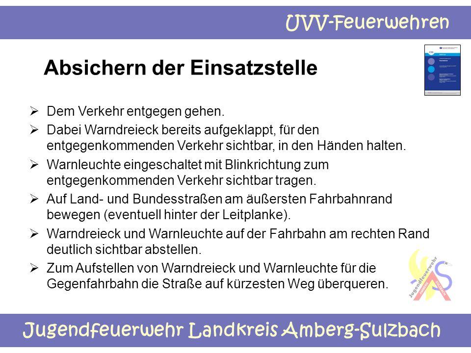 Jugendfeuerwehr Landkreis Amberg-Sulzbach UVV-Feuerwehren Absichern der Einsatzstelle  Dem Verkehr entgegen gehen.  Dabei Warndreieck bereits aufgek