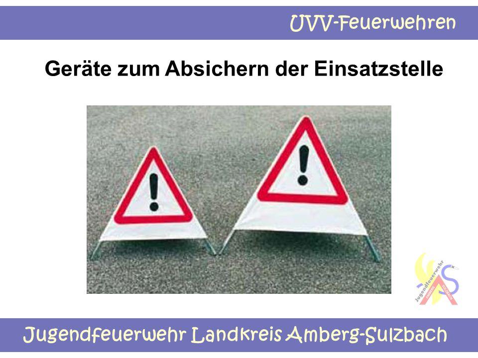 Jugendfeuerwehr Landkreis Amberg-Sulzbach UVV-Feuerwehren Geräte zum Absichern der Einsatzstelle