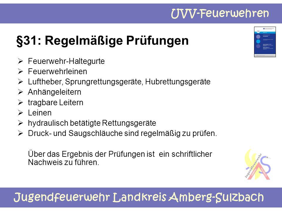 Jugendfeuerwehr Landkreis Amberg-Sulzbach UVV-Feuerwehren §31: Regelmäßige Prüfungen  Feuerwehr-Haltegurte  Feuerwehrleinen  Luftheber, Sprungrettu