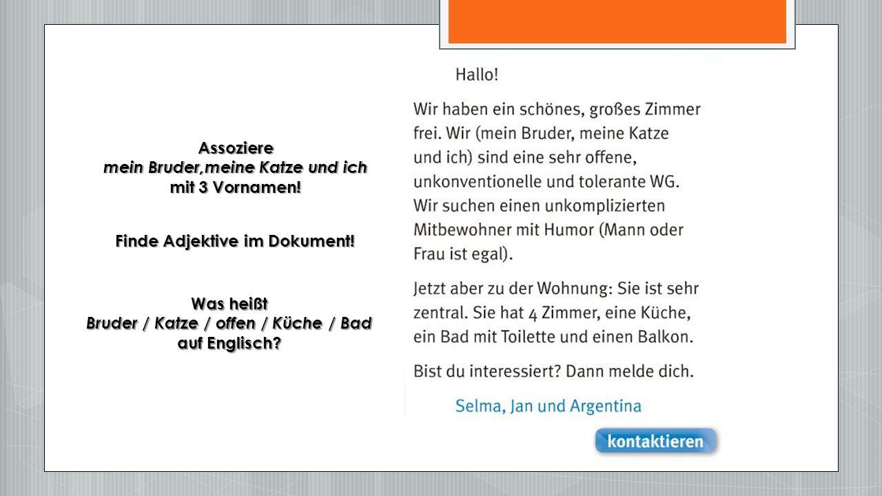 Finde Adjektive im Dokument. Was heißt Bruder / Katze / offen / Küche / Bad auf Englisch.