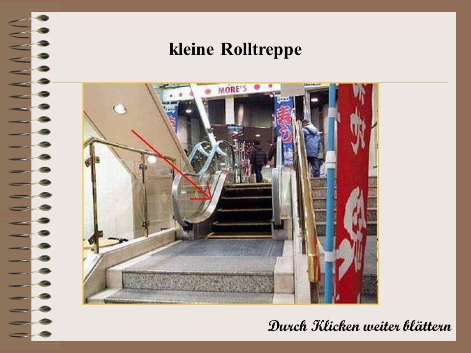 Durch Klicken weiter blättern kleine Rolltreppe