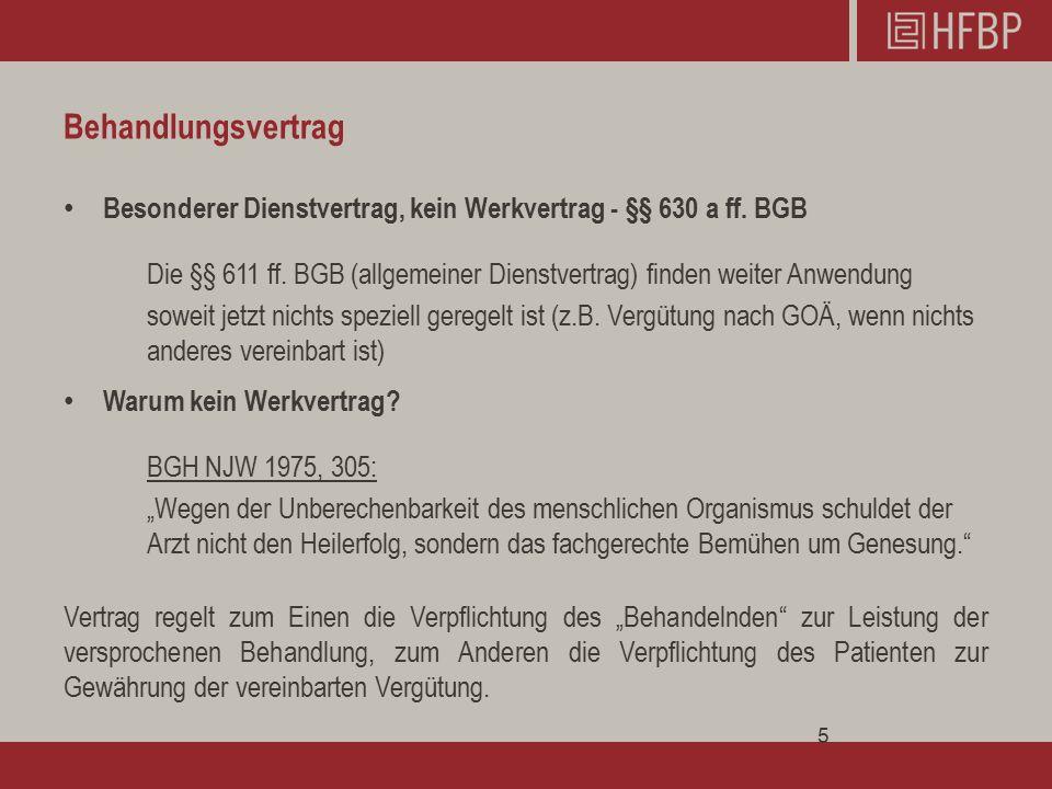 Behandlungsvertrag Besonderer Dienstvertrag, kein Werkvertrag - §§ 630 a ff.