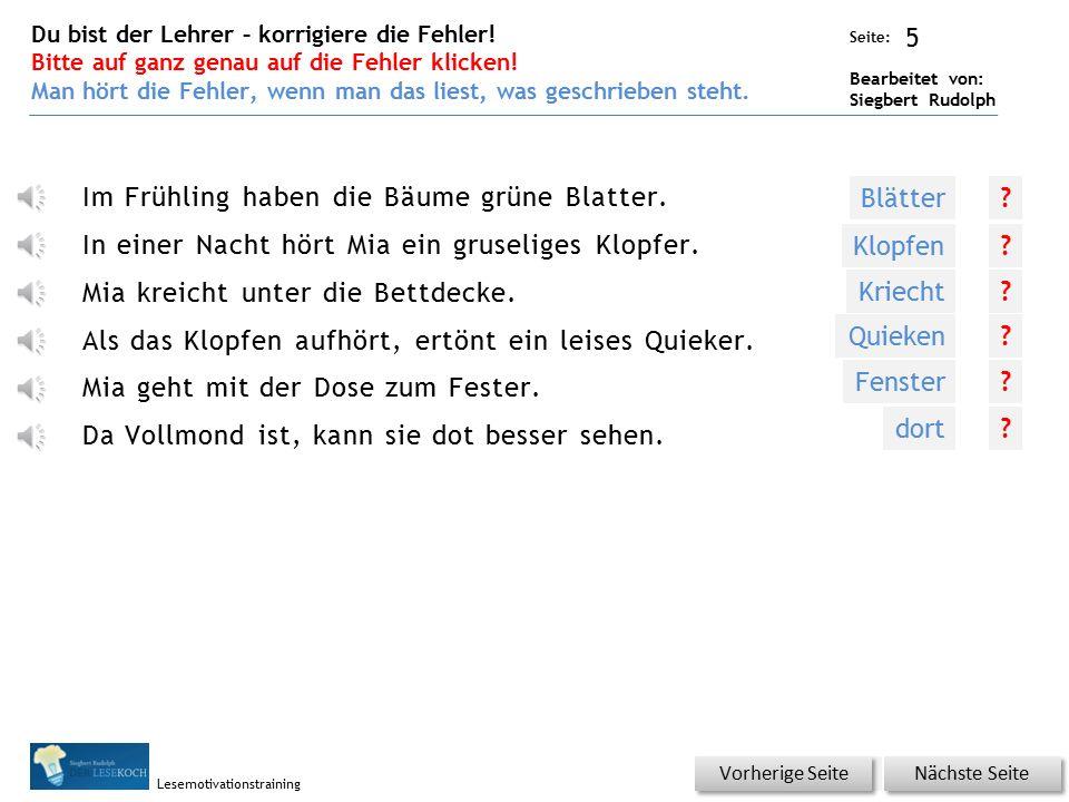 Übungsart: Seite: Bearbeitet von: Siegbert Rudolph Lesemotivationstraining 5 Nächste Seite Vorherige Seite Im Frühling haben die Bäume grüne Blatter.