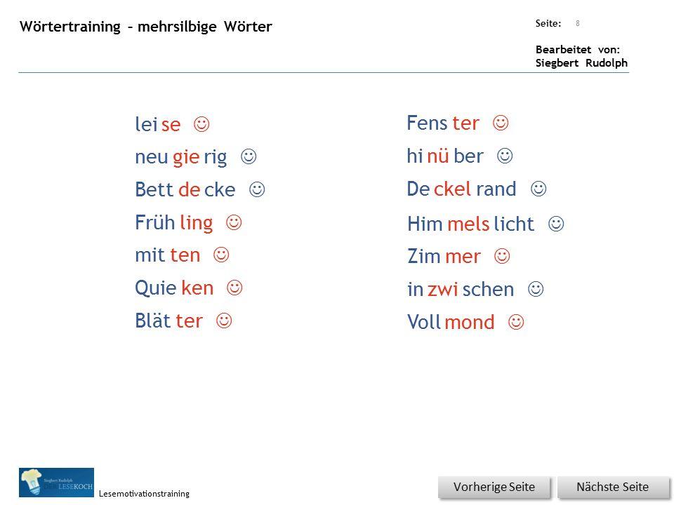 Übungsart: Seite: Bearbeitet von: Siegbert Rudolph Lesemotivationstraining 7 Nächste Seite Vorherige Seite mehr doch trägt Ohr ins schon hebt wacht ho