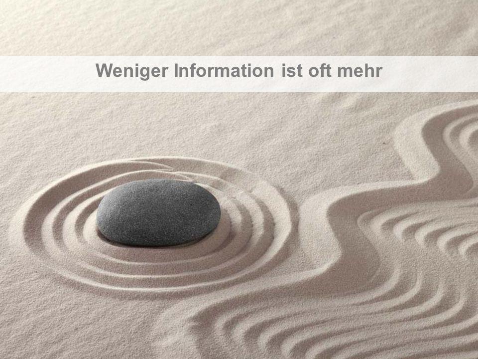 Weniger Information ist oft mehr