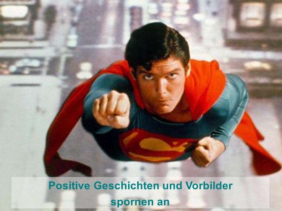 Positive Geschichten und Vorbilder spornen an