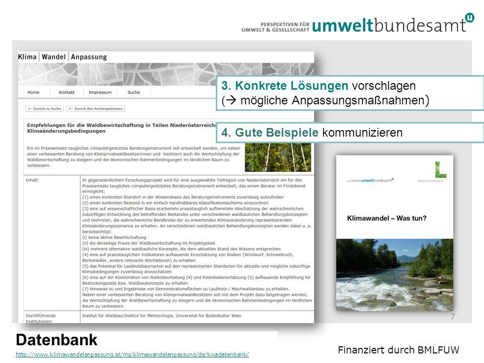 7 3. Konkrete Lösungen vorschlagen (  mögliche Anpassungsmaßnahmen ) Datenbank http://www.klimawandelanpassung.at/ms/klimawandelanpassung/de/kwadaten