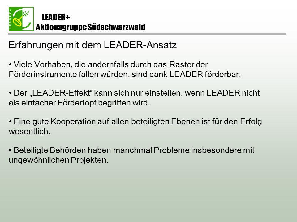Erfahrungen mit dem LEADER-Ansatz Viele Vorhaben, die andernfalls durch das Raster der Förderinstrumente fallen würden, sind dank LEADER förderbar.