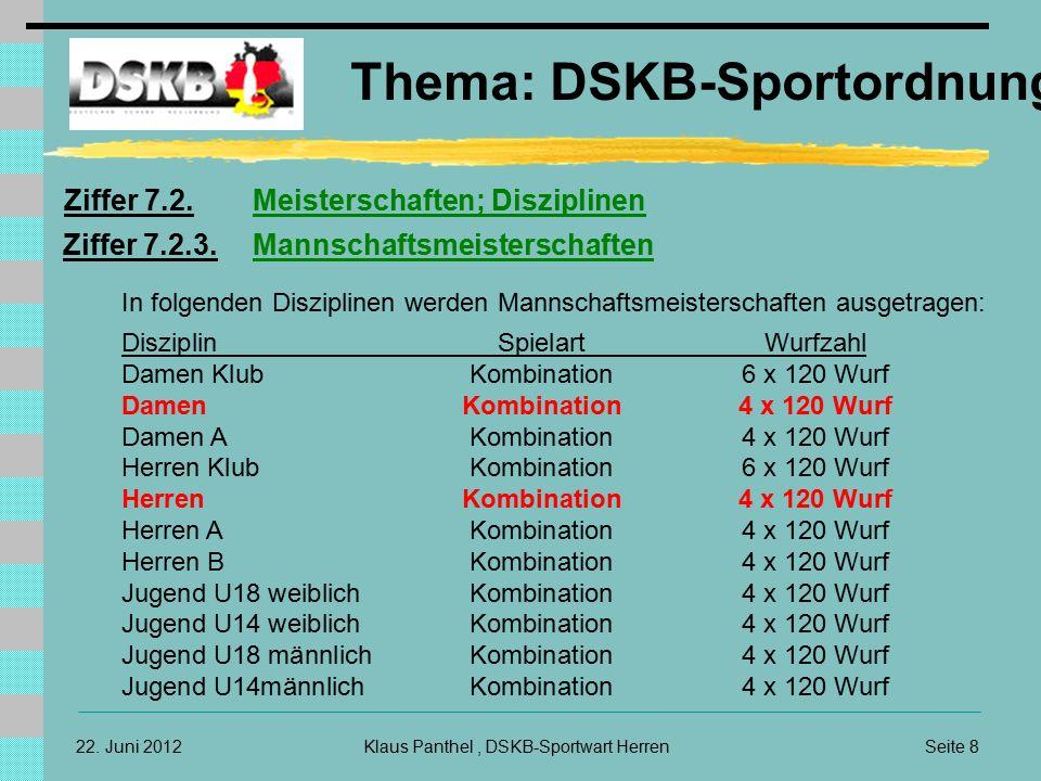22. Juni 2012 Thema: DSKB-Sportordnung Klaus Panthel, DSKB-Sportwart HerrenSeite 8 Ziffer 7.2.